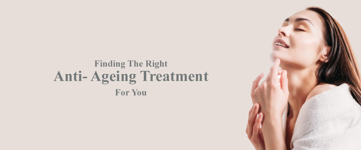 finding the right anti ageing treatment for you banner
